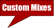 Custom Mixes
